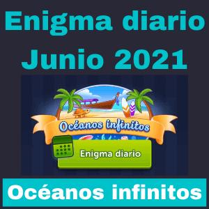 Enigmas Diarios Junio 2021 Océanos infinitos